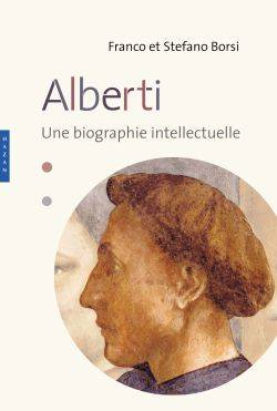 Léon Battista Alberti. Une biographie intellectuelle, une biographie intellectuelle
