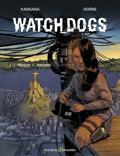 1, Watch dogs / Retour à Rocinha