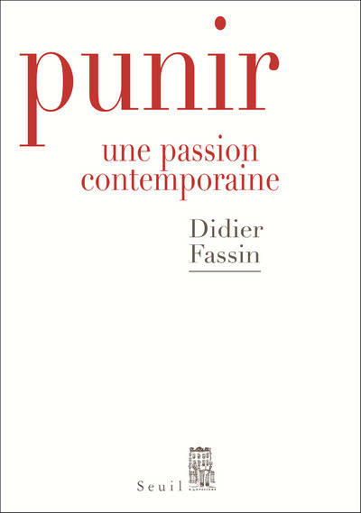 Punir / une passion contemporaine