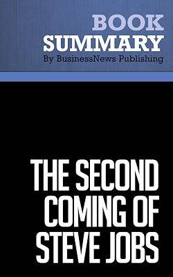 Summary: The Second Coming of Steve Jobs, Review and Analysis of Deutschman's Book