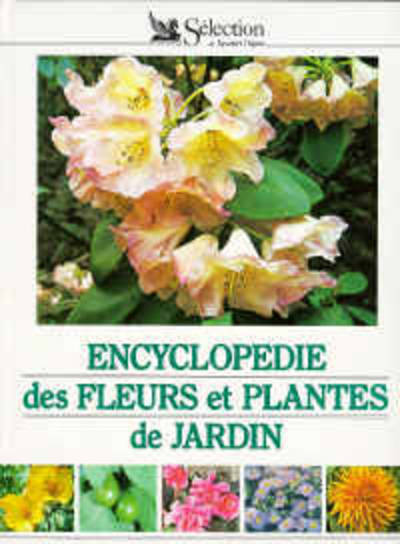 livre encyclop die des fleurs et plantes de jardin s lection du reader 39 s digest s lection du. Black Bedroom Furniture Sets. Home Design Ideas