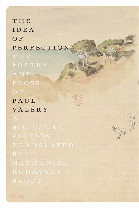 THE IDEA OF PERFECTION THE POESY AND PROSE OF PAUL VALERY /FRANCAIS/ANGLAIS