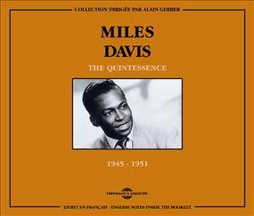 MILES DAVIS THE QUINTESSENCE 1945 1951 COFFRET DOUBLE CD AUDIO