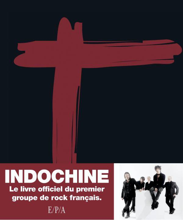 Indochine, Le livre officiel du premier groupe de rock français