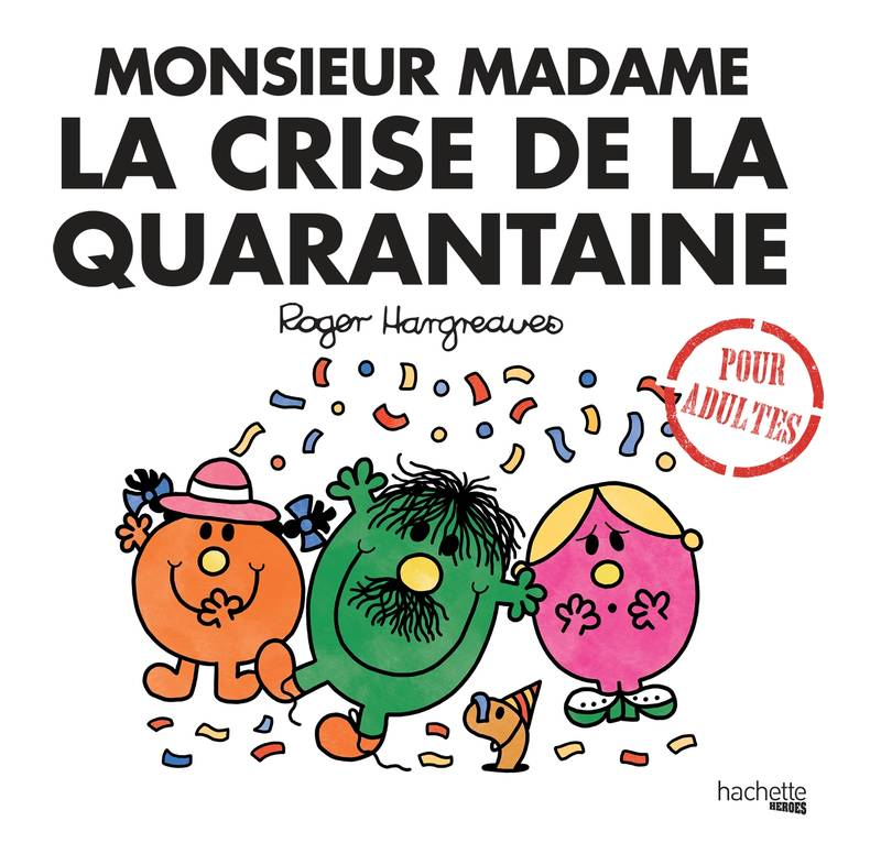 Monsieur Madame / la crise de la quarantaine