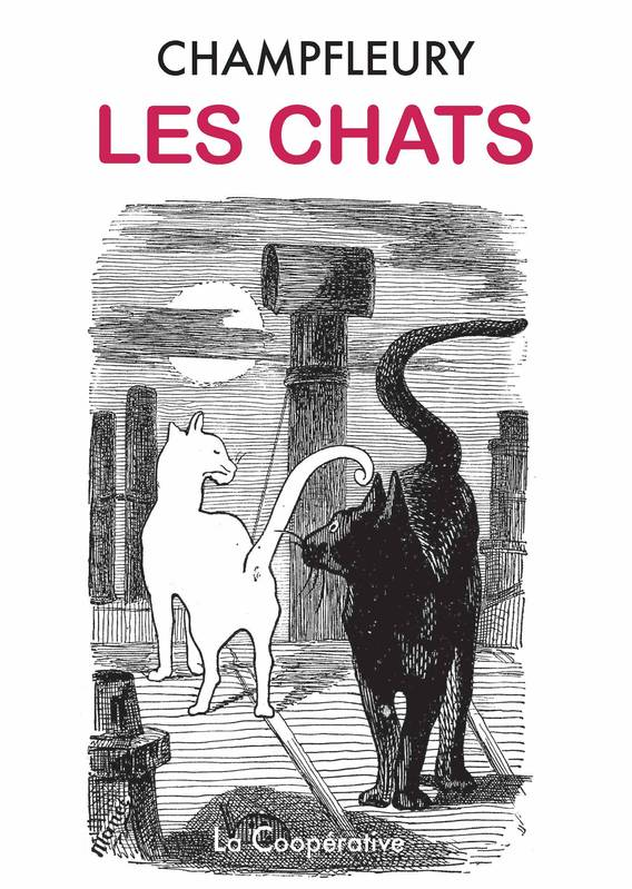 Les chats, Histoire, mœurs, observations, anecdotes.