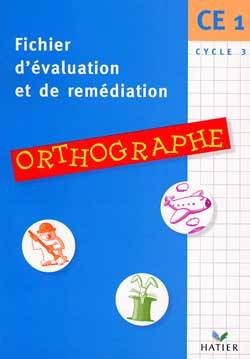 Fichier d'Evaluations et de Remédiations - Orthographe CE1, orthographe, CE1, cycle 2