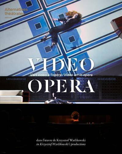 ALTERNATIVES THEATRALES HS L'ART VIDEO A OPERA  NOVEMBRE 2016