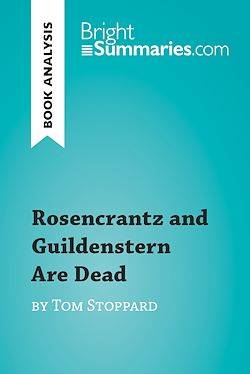 Rosencrantz and Guildenstern Are Dead by Tom Stoppard (Book Analysis), Detailed Summary, Analysis and Reading Guide