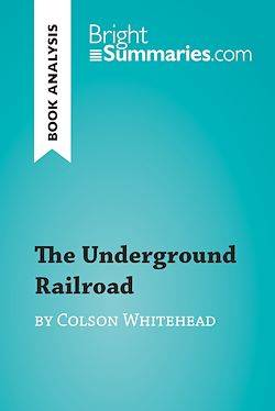 The Underground Railroad by Colson Whitehead (Book Analysis), Detailed Summary, Analysis and Reading Guide