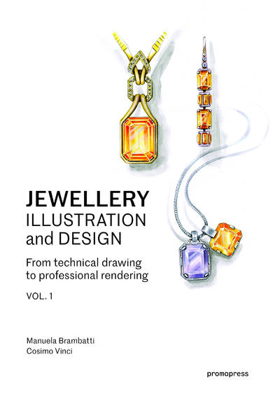 Jewellery Illustration and Design. Techniques for Achieving Professional Results