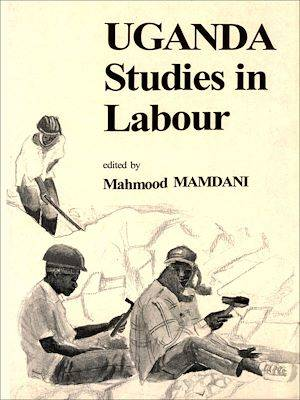 Uganda : Studies in labour