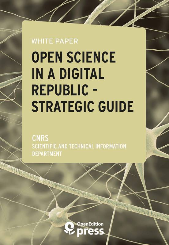 White Paper — Open Science in a Digital Republic — Strategic Guide, Study Review and Proposals for Implementing the Act