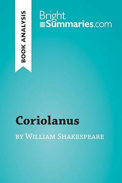 Coriolanus by William Shakespeare (Book Analysis), Detailed Summary, Analysis and Reading Guide