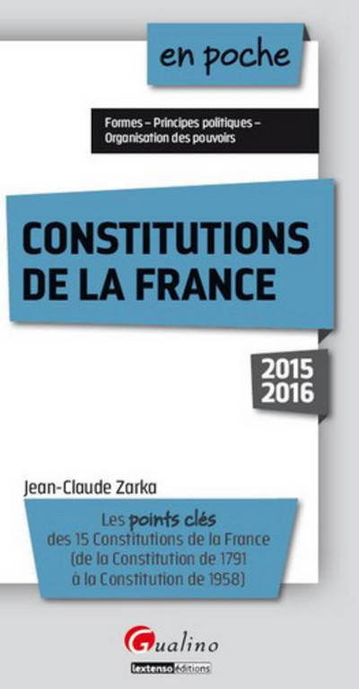 CONSTITUTIONS DE LA FRANCE 2015-2016 - 3EME EDITIO