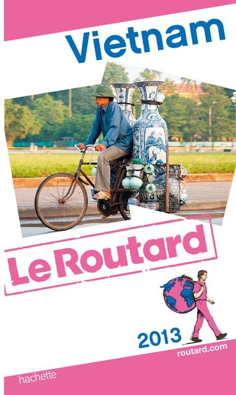 Guide du Routard Vietnam 2013