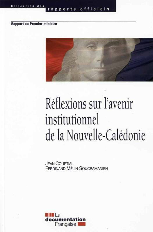 REFLEXION SUR L'EVOLUTION INSTITUTIONNELLE DE LA NOUVELLE CALEDONIE