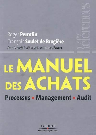 Le manuel des achats / processus, management, audit, processus, management, audit