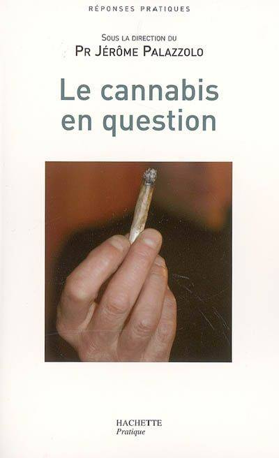LE CANNABIS EN QUESTION