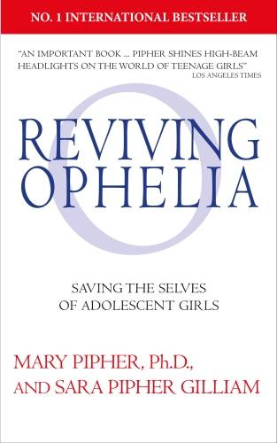 Reviving Ophelia 25th Anniversary Edition, Saving the Selves of Adolescent Girls