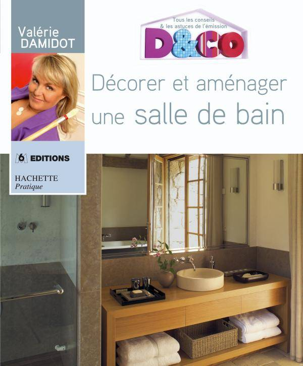 livre d corer et am nager une salle de bains tous les conseils et astuces de val rie damidot. Black Bedroom Furniture Sets. Home Design Ideas