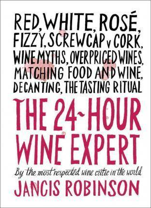 The 24-Hour Wine Expert (Anglais), by the most respected wine critic in the world