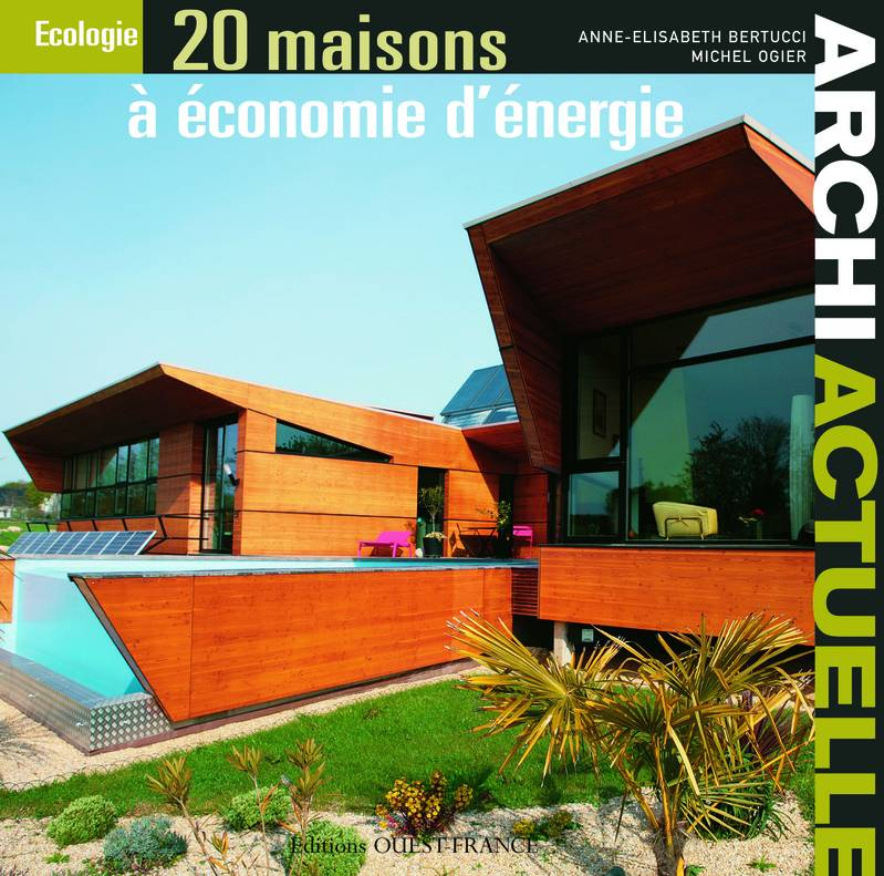 livre archi actuelle 20 maisons conomie d 39 nergie anne lisabeth bertucci ditions ouest. Black Bedroom Furniture Sets. Home Design Ideas