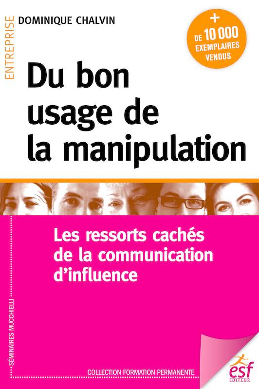 Du bon usage de la manipulation, Les ressorts cachés de la communication d'influence