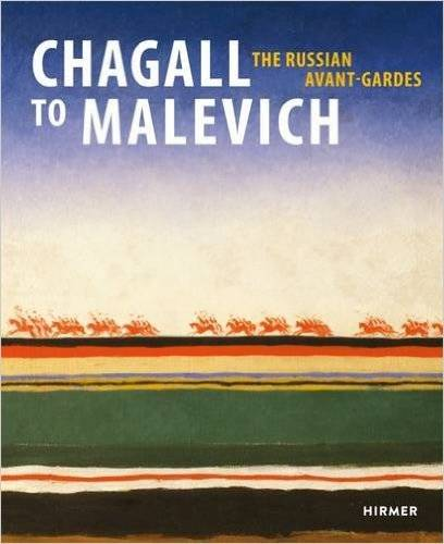 The Russian Avant Garde from Chagall to Malevich
