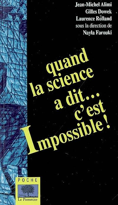 Quand la science a dit, c'est impossible !