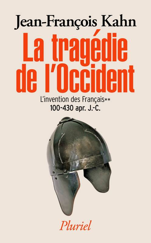 La tragédie de l'Occident - L'invention des français, L'invention des Français** (100-430 apr. J.-C.)