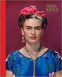 FRIDA KAHLO. MAKING HERSELF UP