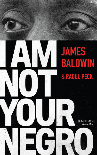 I Am Not Your Negro , Édition française