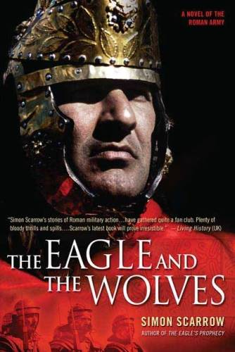 The Eagle and the Wolves, A Novel of the Roman Army