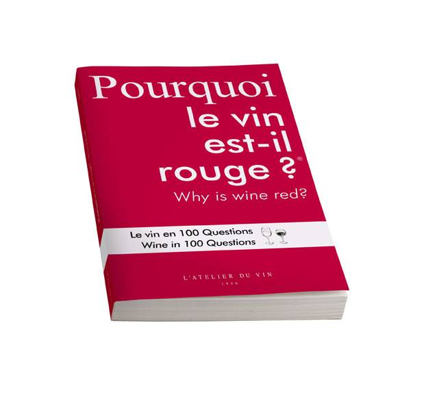 livre pourquoi le vin est il rouge why is wine red le vin en 100 questions wine in 100. Black Bedroom Furniture Sets. Home Design Ideas