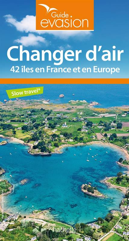 Changer d'air, 42 îles en France et en Europe