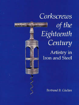 Corkscrews of the Eighteenth Century, Artistry in Iron & Steel