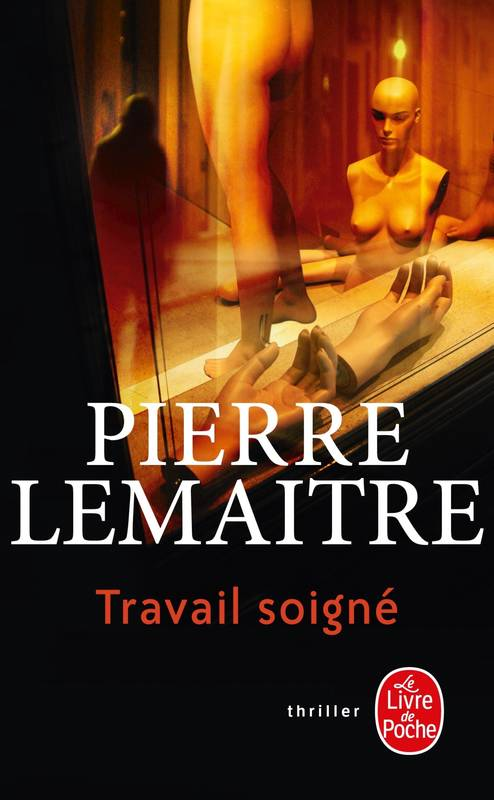 livre travail soign pierre lemaitre le livre de poche thrillers 9782253127383 librairie. Black Bedroom Furniture Sets. Home Design Ideas