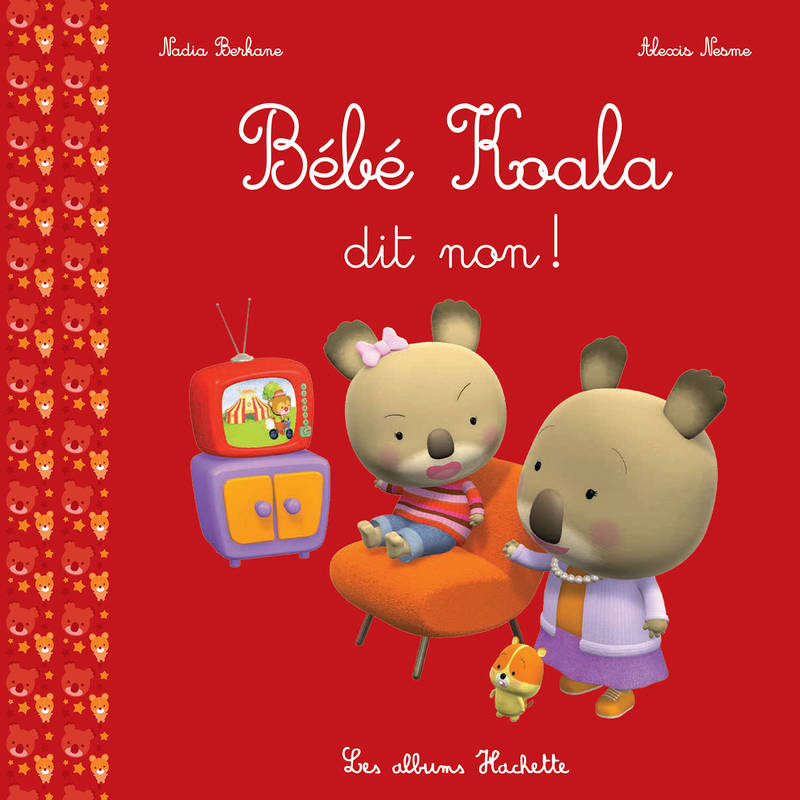 livre b b koala dit non nadia berkane hachette enfants b b koala 9782013980852. Black Bedroom Furniture Sets. Home Design Ideas