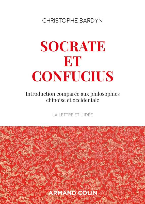 Socrate et Confucius, Introduction comparée aux philosophies chinoises et occidentales