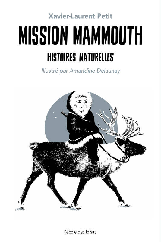 Mission mammouth / Histoires naturelles