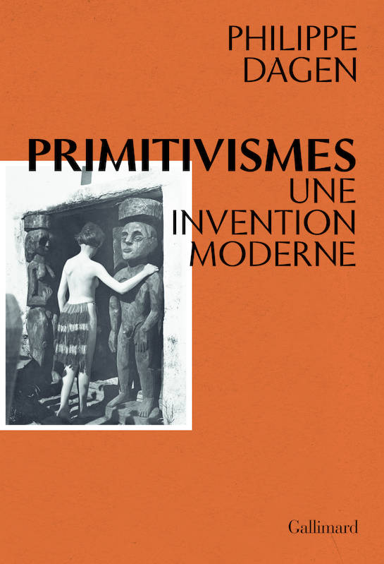 Primitivismes / une invention moderne, Une invention moderne