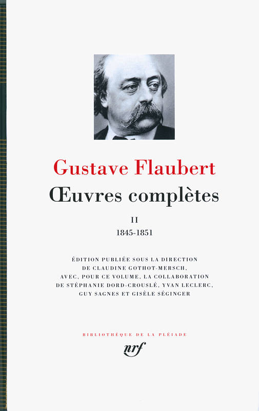 Oeuvres complètes / Gustave Flaubert., II, 1845-1851, Œuvres complètes (Tome 2-1845-1851)