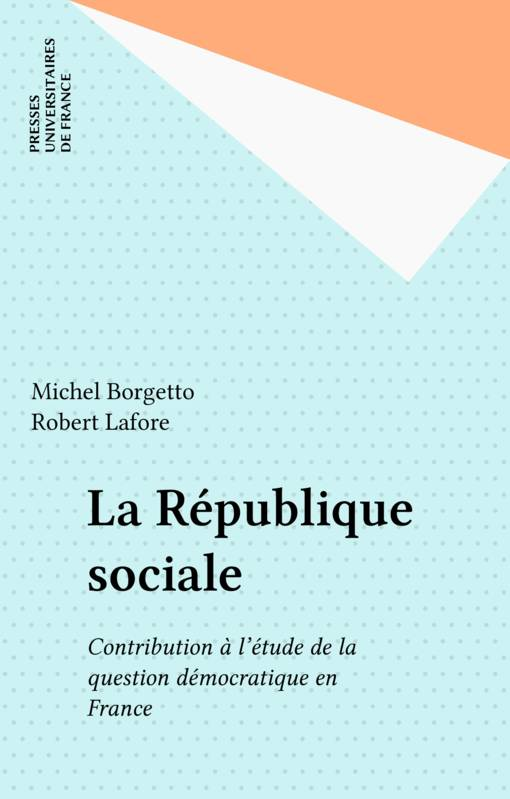 La République sociale, Contribution à l'étude de la question démocratique en France