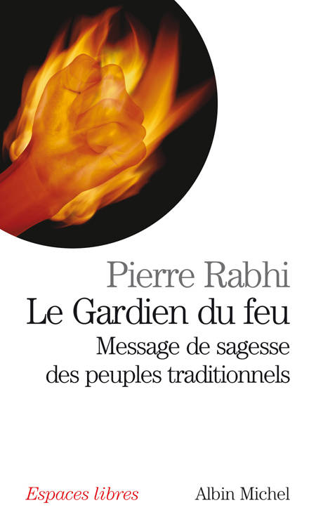 Le gardien du feu / message de sagesse des peuples traditionnels, message de sagesse des peuples traditionnels