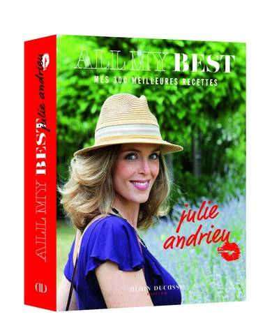 All my Best by Julie Andrieu, Mes 300 meilleures recettes