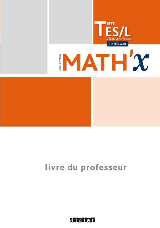 Math'x Tle ES- L  (éd.2016) - Guide pédagogique - version papier