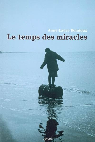 TEMPS DES MIRACLES (VERSION LITTERATURE)