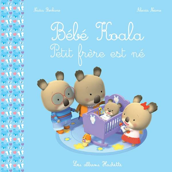 livre b b koala petit fr re est n nadia berkane hachette enfants b b koala. Black Bedroom Furniture Sets. Home Design Ideas
