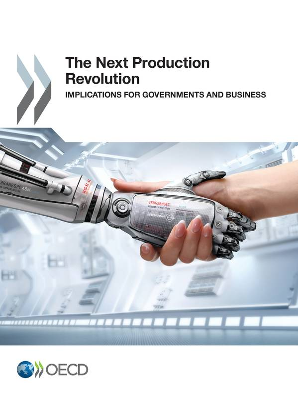 The Next Production Revolution, Implications for Governments and Business